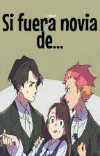Si Fuera Novia De... ||Anime|| by --Shea