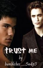 Trust Me (A Jacob/Edward friendship story) by bumblebee_5n4p3