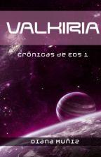 Las Crónicas de Eos: Valkiria by DianaMuniz