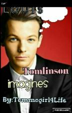 Louis Tomlinson Imagines by TommoGirl4Life