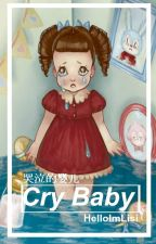 Historia de cry baby // Melanie Martinez by XxSmallLisixX