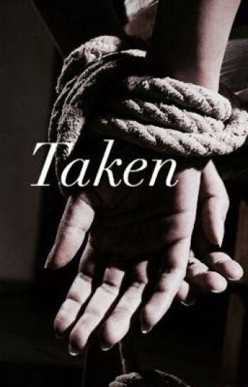 Taken- e.d