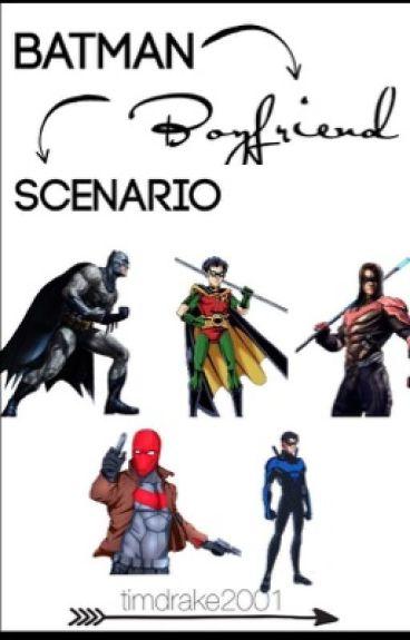 Batman Boyfriend Scenario