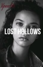 Lost Hollows [EDITING] by Yipeee56