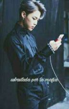 Subastada Por La Mafia (Jimin Y Tu) by bts_kpop_saranghe