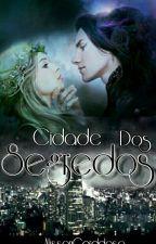CIdade  Dos Segredos: Descobertas #wattysjusto by Alyssoncarddoso