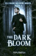 The Dark Bloom (The Faery Meadow Book 2) by lumtrexa