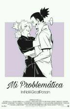 Mi Problemática (Shikatema) by ImNotAGreatPerson