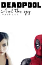 DeadPool And The Spy by AddyWrites