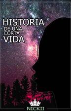 Historia de una corta vida by ayaranicol