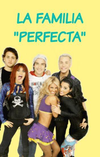 """La Familia """"Perfecta"""""""