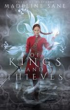Of Kings and Thieves by MadelineSane