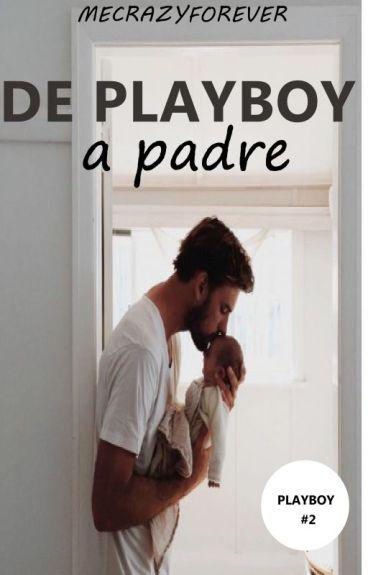 De Playboy a Padre (#2)