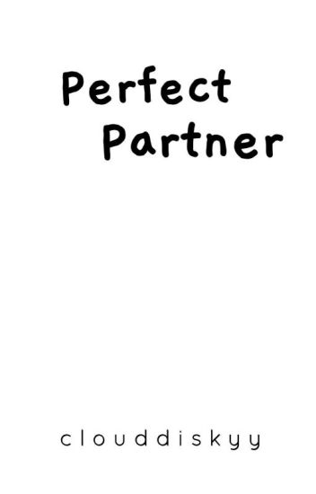 Perfect Partner [Completed]
