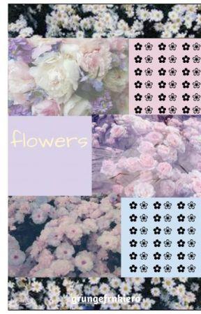 flowers by grungefrnkiero