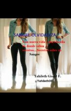 """Sangre Olvidadiza "" by DulceYahi"