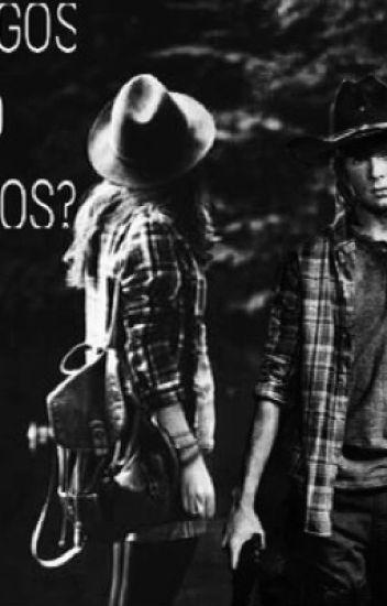 AMIGOS O NOVIOS||CARL GRIMES Y TU♥️