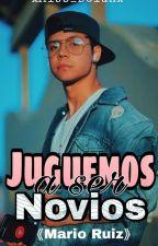 Juguemos A Ser Novios(Mario Ruiz Y Ally Cataño (Tu) ) by Imagin3-G1rl