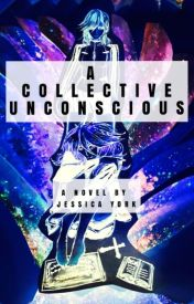 A Collective Unconscious by JessiYork