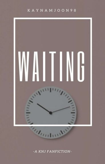 Waiting|| K. NJ {Completed}