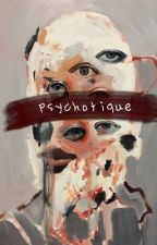 Psychotic® by rickjbizzler