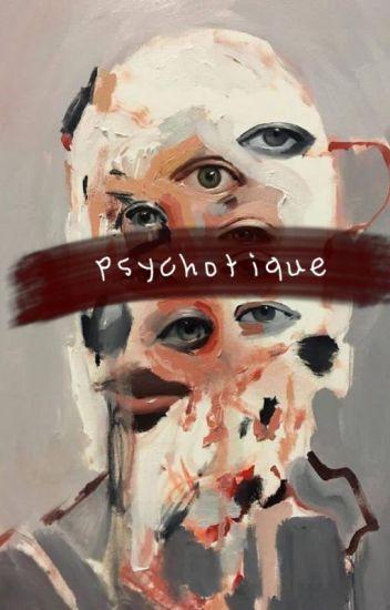 Psychotic®
