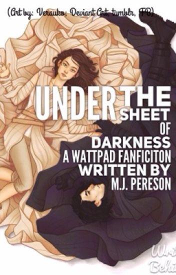 Under the Sheet of Darkness|«Reylo»