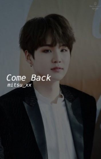 Come Back || Suga BTS