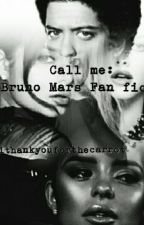 Call Me || A Bruno Mars Fanfic by thankyouforthecarrot