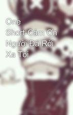 One Short-Cảm Ơn Người Đã Rời Xa Tôi by SakuraiSeichi