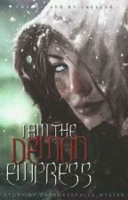 I am the Demon Empress by DarknessFalls_Myster