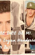 Se Dice De Mi.(Logan Henderson Y Tu). by PAOLA_SCHMIDERSON