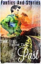 The Girl From The Past [Sequel To The Boy From The Future] by fanfics-and-stories