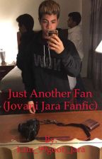 Just another fan (Jovani Jara fanfic) by lawley_haim_