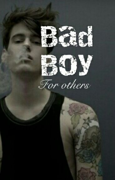BAD BOY for others