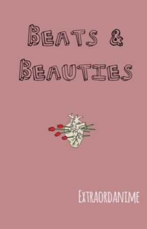 Beats and beauties [#Wattys2017] by extraordanime