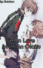 ~I'm In Love With An Otaku~ by RuiKagamine518