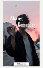 Abang Komander by CikNaweeeee