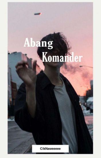 Abang Komander (Completed)
