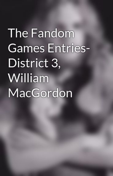 The Fandom Games Entries- District 3, William MacGordon by TheGaelicGuardian