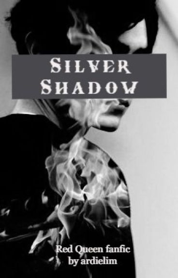 Silver Shadow (Glass Sword Fanfic, Maven x Mare)