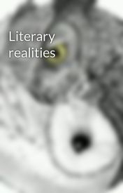 Literary realities by felicity-m