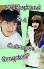 My Boyfriend Is A Cassanova Gangster by theresesilver24