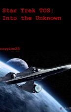 Star Trek TOS: Into the Unknown by scorpionXS