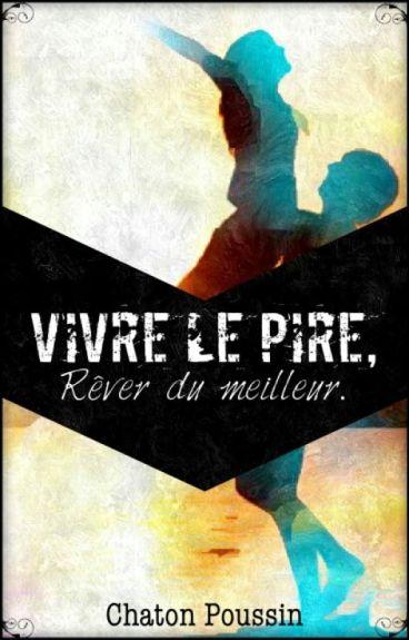 Vivre Le Pire,  Rêver Du Meilleur [tome 1][en correction]