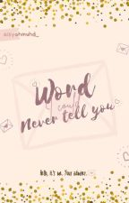 Word I Could Never Tell You by xxxxxyy_
