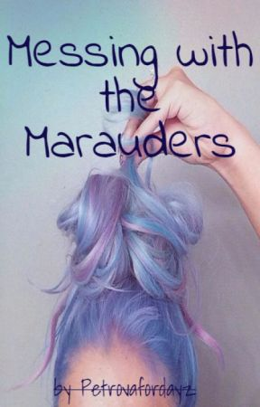 Messing with the Marauders by Petrovafordayz