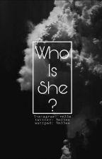 من تكون ؟ - Who's She  by Raanaa_mohamed