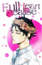 [ UN EDITED ] Full heart Realise [Akaashi X Reader] - DISCONTINUED by SayuwNao