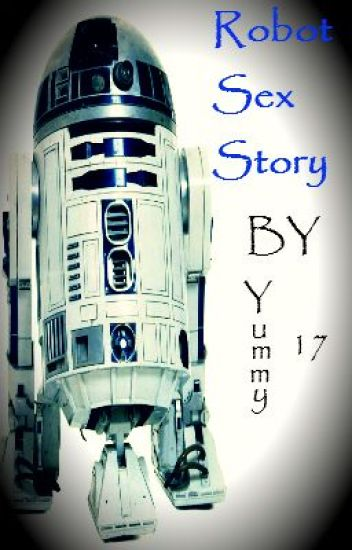 Robot Sex Story(One-Shot Story)